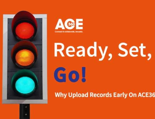 Why Upload Records Early On ACE360? | Discover The Benefits