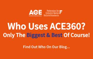 Who Uses ACE360?